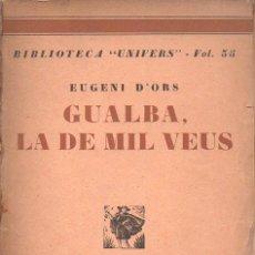 Libros antiguos: EUGENI D' ORS : GUALBA LA DE MIL VEUS (LLIB. CATALONIA, C. 1930) EN CATALÁN. Lote 92703375