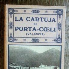 Libros antiguos: LA CARTUJA DE PORTA-COELI. VALENCIA.SU HISTORIA Y OBRAS DE ARTE QUE ENCIERRA. ANTIGUO LIBRO.. Lote 92712170