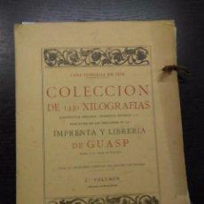 Libros antiguos: COLECCION DE XILOGRAFIAS DE LA IMPRENTA Y LIBRERIA GUASP, 1929, 2º VOL.. Lote 92726160