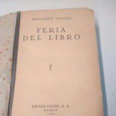 Libros antiguos: FERIA DEL LIBRO - BENJAMÍN JARNÉS - 1935. Lote 92798107
