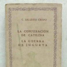 Libros antiguos: LA CONJURACION DE CATILINA - LA GUERRA DE JUGURTA -VOL.34. - SALUSTIO CRISPO, C.- A-IBERO-077.. Lote 148766640