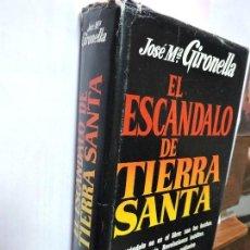 Libros antiguos: EL ESCÁNDALO DE TIERRA SANTA. GIRONELLA, JOSÉ MARÍA. ED. PLAZA&JANÉS. BARCELONA 1977. Lote 92997550
