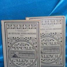 Libros antiguos: B. OBRADOR BILLÓN, LAS REPÚBLICAS HISPANO-AMERICANAS · MANUALES GALLACH, 1934 1ª · MUY BUEN ESTADO. Lote 93167080