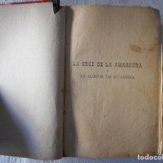 Libros antiguos: LA CRUZ DE LA AMARGURA O LA MÁRTIR DE SU HONRA. EDITORIAL ANTONIO VIRGILL. 1184 PÁG. FINAL SIGLO XIX. Lote 93281925