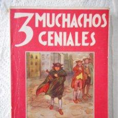 Libros antiguos: 3 MUCHACHOS GENIALES. EDITORIAL JUVENTUD S.A. 3 HISTORIAS. VER RELACIÓN. AÑOS 30. Lote 93288935
