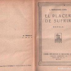 Libros antiguos: EL PLACER DE SUFRIR - A. HERNANDEZ-CATA . MUNDI-2405 BUEN ESTADO. Lote 93320585
