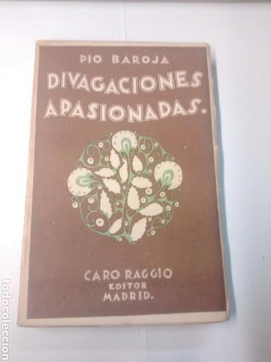 DIVAGACIONES APASIONADAS - PÍO BAROJA - 1927 (Libros Antiguos, Raros y Curiosos - Literatura - Otros)