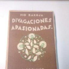 Libros antiguos: DIVAGACIONES APASIONADAS - PÍO BAROJA - 1927. Lote 93328805