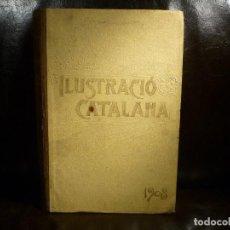 Libros antiguos: ILUSTRACIO CATALANA. 1908. ANY VI.. Lote 93332620