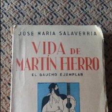 Libros antiguos: VIDA DE MARTIN HIERRO EL GAUCHO EJEMPLAR. JOSE MARIA SALVERRIA. ESPASA CALPE 1934. Lote 93350130