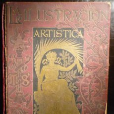 Libros antiguos: LA ILUSTRACION ARTISTICA. TOMO XVIII. 1899. Lote 176080852