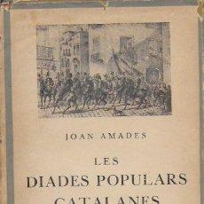Libros antiguos: LES DIADES POPULARS A CATALUNYA VOL. 1 / JOAN AMADES. BCN : BARCINO, 1932. 19X13CM. 126 P.. Lote 93379810