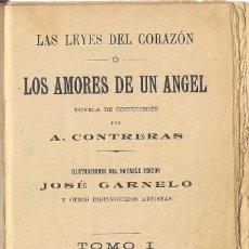Libros antiguos: ANTONIO CONTRERAS: LAS LEYES DEL CORAZÓN. O LOS AMORES DE UN ÁNGEL (NOVELAS DE COSTUMBRES). 1899. Lote 93386265