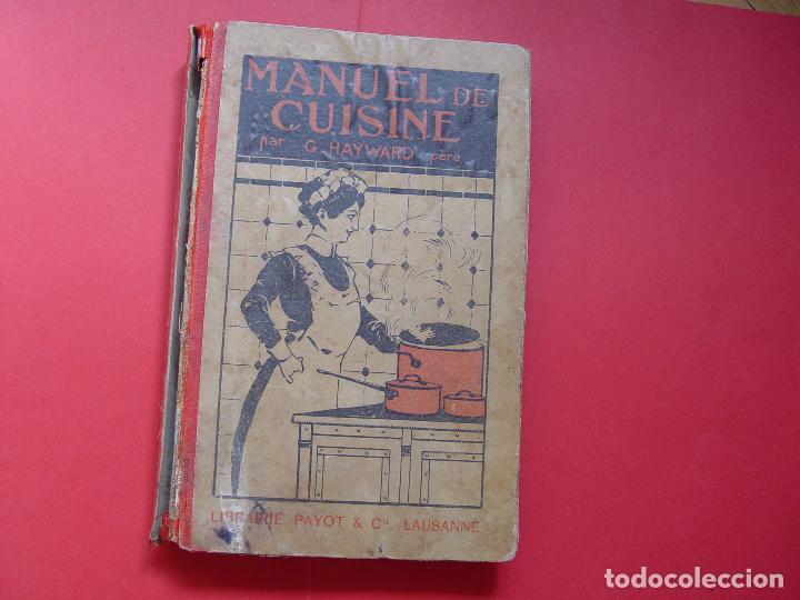 G. HAYWARD: MANUEL DE CUISINE (PAYOT, 1913) COCINA ¡ORIGINAL! ¡COLECCIONISTA! (Libros Antiguos, Raros y Curiosos - Cocina y Gastronomía)