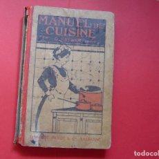 Libros antiguos: G. HAYWARD: MANUEL DE CUISINE (PAYOT, 1913) COCINA ¡ORIGINAL! ¡COLECCIONISTA!. Lote 93390915