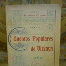 Libros antiguos: CUENTOS POPULARES DE VIZCAYA, DE ANTONIO DE TRUEBA. 1ª EDICIÓN 1.905.. Lote 93565860