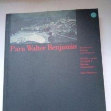 Libros antiguos: PARA WALTER BENJAMIN. DOCUMENTOS, ENSAYOS Y UN PROYECTO SCHEURMANN, INGRID Y KONR. Lote 93588545