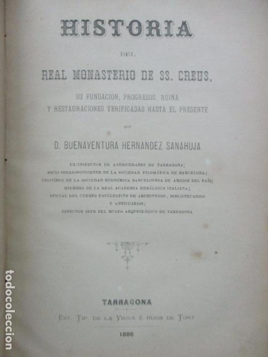 HISTORIA DEL REAL MONASTERIO DE SS. CREUS, SU FUNDACION,... HERNÁNDEZ SANAHUJA, BUENAVENTURA. 1886. (Libros Antiguos, Raros y Curiosos - Historia - Otros)