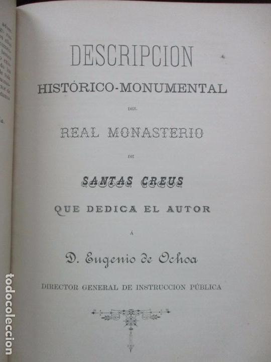 Libros antiguos: HISTORIA DEL REAL MONASTERIO DE SS. CREUS, SU FUNDACION,... HERNÁNDEZ SANAHUJA, Buenaventura. 1886. - Foto 3 - 93593920