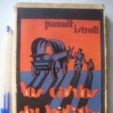 Libros antiguos: PANAÏT ISTRATI - LOS CARDOS DEL BARAGÁN (ESTUDIOS, HACIA 1930). PORTADA HELIOS GÓMEZ TRAD. PERE FOIX. Lote 93601105