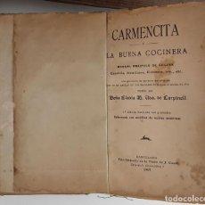 Libros antiguos: CARMENCITA O LA BUENA COCINERA. 4ª EDIC. DOÑA ELADIA. TIPO-LITOGRAFÍA V. DE J. CUNILL. 1907.. Lote 93682800
