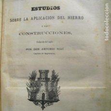 Libros antiguos: 1870 ESTUDIOS SOBRE LA APLICACIÓN DEL HIERRO A LAS CONSTRUCCIONES A. ROJÍ. Lote 93696905