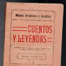 Libros antiguos: CUENTOS Y LEYENDAS, MANUEL FERNÁNDEZ Y GONZÁLEZ. Lote 93742360
