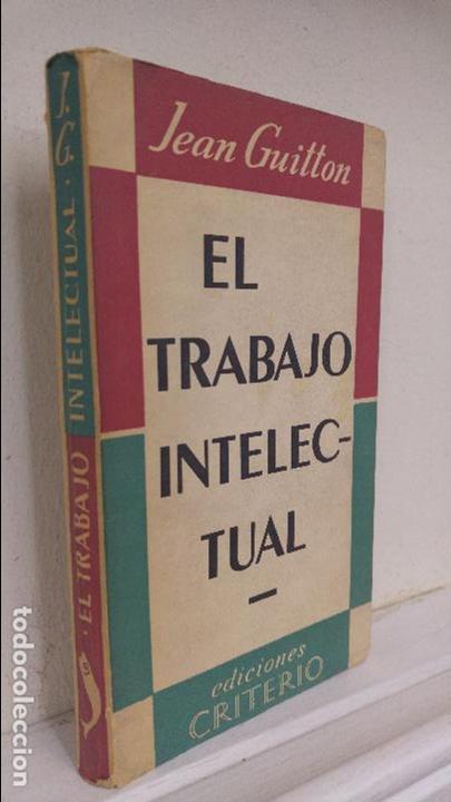 EL TRABAJO INTELECTUAL JEAN GUITTON (Libros Antiguos, Raros y Curiosos - Bellas artes, ocio y coleccionismo - Otros)