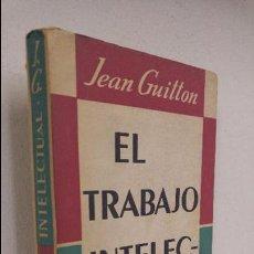 Livres anciens: EL TRABAJO INTELECTUAL JEAN GUITTON. Lote 212331833