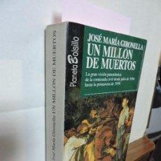Libros antiguos: UN MILLÓN DE MUERTOS. GIRONELLA, JOSÉ MARÍA. COL. PLANETA BOLSILLO, 8. ED. PLANETA. BARCELONA 1994. Lote 93739575