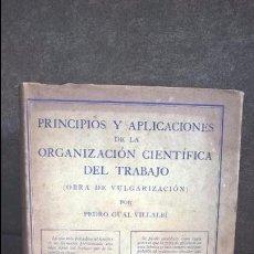 Libros antiguos: PRINCIPIOS Y APLICACIONES DE LA ORGANIZACION CIENTIFICA DEL TRABAJO.PEDRO GUAL VILLALBI. Lote 93770310