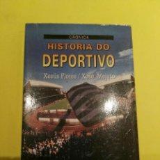 Libros antiguos: LIBRO HISTORIA DO DEPORTIVO. Lote 93847295