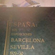Libros antiguos: ESPAÑA SUS EXPOSICIONES BARCELONA SEVILLA 1929 _30. Lote 93956047