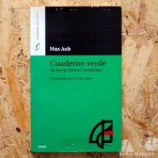 Libri antichi: CUADERNO VERDE DE JUSEP TORRES CAMPANALS, DE MAX AUB. EDITORIAL SIRPUS.. Lote 94018890