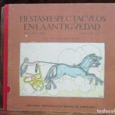 Libros antiguos: FIESTAS Y ESPECTACULOS EN LA ANTIGÜEDAD. CARLOS RIBA. JUAN LAGUÍA. ILUSTR. APA. MUNTAÑOLA, 1920.. Lote 94042295