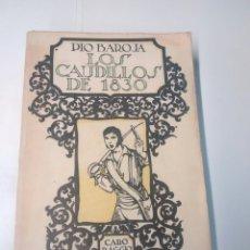 Libros antiguos: LOS CAUDILLOS DE 1830 - PÍO BAROJA - 1927 - SEGUNDA EDICIÓN. Lote 94052149