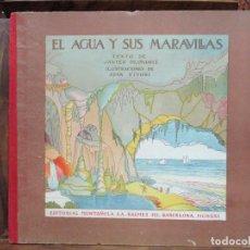 Libros antiguos: EL AGUA Y SUS MARAVILLAS. JAVIER OLÓNDRIZ. ILUSTR. JOAN D'IVORI. MUNTAÑOLA. 1920. Lote 94056115