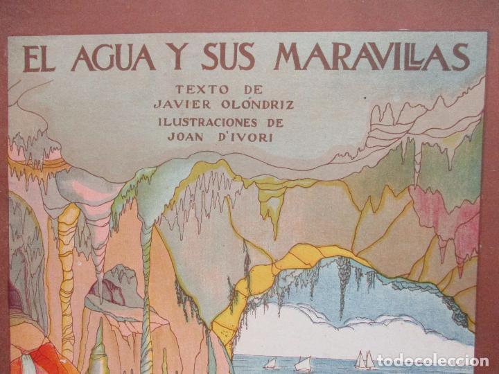 Libros antiguos: EL AGUA Y SUS MARAVILLAS. JAVIER OLÓNDRIZ. ILUSTR. JOAN D'IVORI. MUNTAÑOLA. 1920 - Foto 2 - 94056115