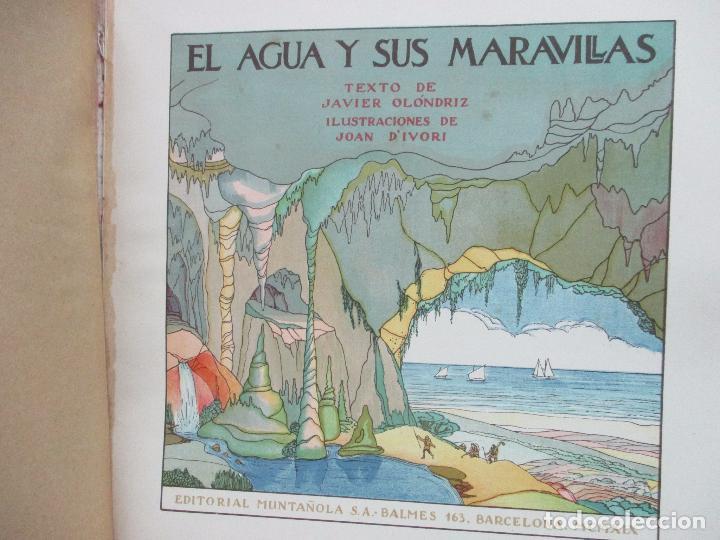 Libros antiguos: EL AGUA Y SUS MARAVILLAS. JAVIER OLÓNDRIZ. ILUSTR. JOAN D'IVORI. MUNTAÑOLA. 1920 - Foto 3 - 94056115
