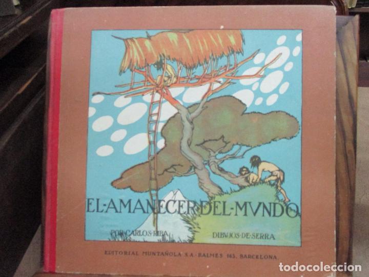 EL AMANECER DEL MUNDO. CARLOS RIBA. ILUSTR. SERRA. MUNTAÑOLA, 1920. (Libros Antiguos, Raros y Curiosos - Historia - Otros)