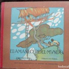 Libros antiguos: EL AMANECER DEL MUNDO. CARLOS RIBA. ILUSTR. SERRA. MUNTAÑOLA, 1920.. Lote 94119315