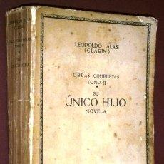 Libros antiguos: SU ÚNICO HIJO POR LEOPOLDO ALAS CLARÍN DE ED. RENACIMIENTO EN MADRID 1913. Lote 94175490