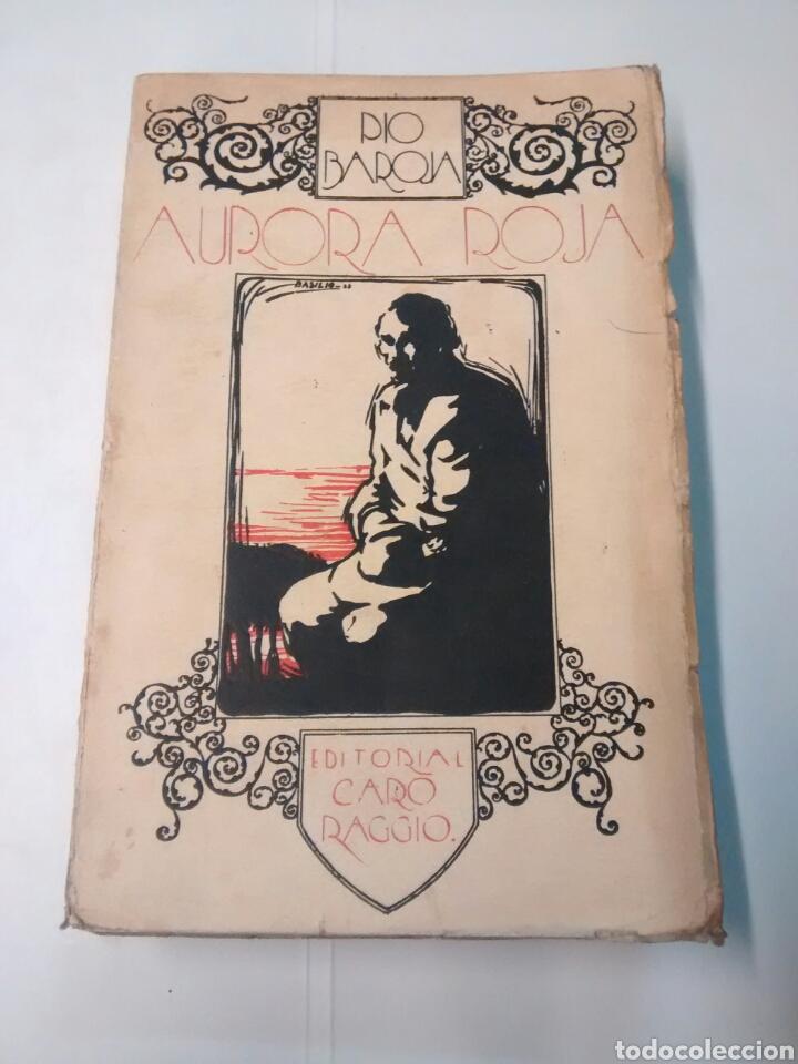 AURORA ROJA - PÍO BAROJA - EDITORIAL CARO RAGGIO (Libros Antiguos, Raros y Curiosos - Literatura - Otros)