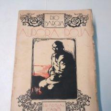 Libros antiguos: AURORA ROJA - PÍO BAROJA - EDITORIAL CARO RAGGIO. Lote 94250440
