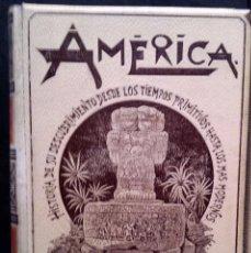 Libros antiguos: AMERICA. HISTORIA DE SU DESCUBRIMIENTO DESDE LOS TIEMPOS PRIMITIVOS HASTA LOS MAS MODERNOS. AÑO-1892. Lote 94267955