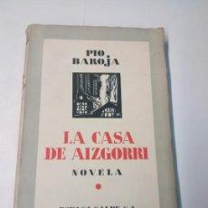 Libros antiguos: LA CASA DE AIZGORRI - PÍO BAROJA - 1931. Lote 94299123