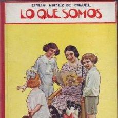 Libros antiguos: GOMEZ DE MIGUEL, EMILIO: LO QUE SOMOS. BIBLIOTECA PARA NIÑOS.1930. Lote 94452486
