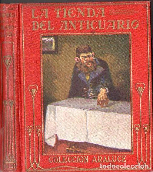 DICKENS : LA TIENDA DEL ANTICUARIO (ARALUCE, 1927) (Libros Antiguos, Raros y Curiosos - Literatura Infantil y Juvenil - Otros)