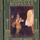 Libros antiguos: TRADICIONES HISPANAS (ARALUCE, C. 1930) ILUSTRADO POR SEGRELLES. Lote 109941308
