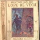 Libros antiguos: HISTORIAS DE LOPE DE VEGA (ARALUCE, C. 1930). Lote 94615463